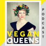 Vegan Queens Podcast